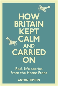 Book cover http://www.mombooks.com/books/how-britain-kept-calm-and-carried-on-9781782431909/
