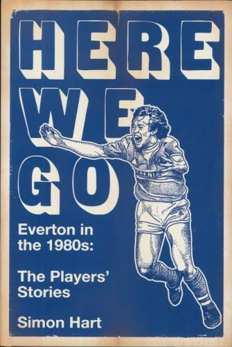 Cover of the book Here We Go: Everton in the 1980s